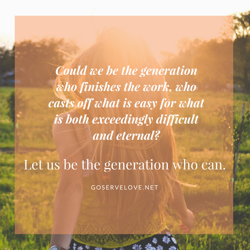 let us be the generation who can